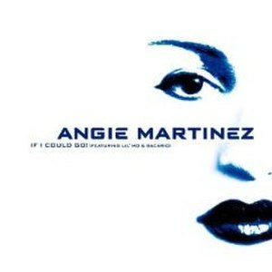 If I Could Go! - Image: If I Could Go Angie Martinez