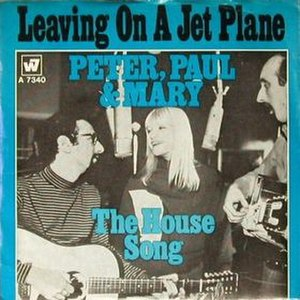 Leaving on a Jet Plane - Image: Leaving on a Jet Plane Peter Paul and Mary
