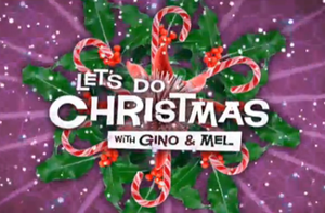 Let's Do Lunch with Gino & Mel - Image: Let's Do Christmas with Gino and Mel