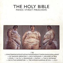"""The Holy Bible"" in capital letters in black print with ""Manic Street Preachers"" in capital letters below, smaller, at the top of the image in front of a white background. In the middle of the image is a rectangular triptych painting of an obese woman in her underwear – the first image capturing her from the right side, the next image from front on and the last capturing her from the left side. Below this, at the bottom of the page in front of a white background are the track titles listed from one to thirteen."