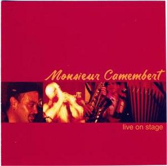 Live on Stage (Monsieur Camembert album) - Image: Monsieur Camembert Live on stage