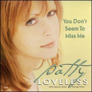 You Don't Seem to Miss Me - Image: Patty Loveless You Dont Seemto Miss Me