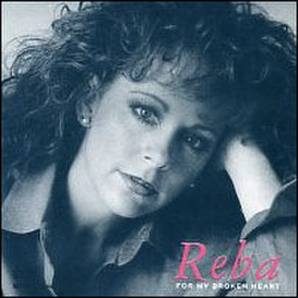 For My Broken Heart - Image: Reba Mc Entire For My Broken Heart
