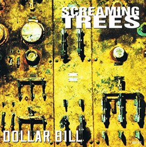 Dollar Bill (song) - Image: Screaming Trees Dollar Bill