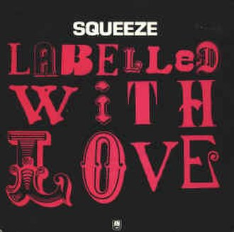 Labelled with Love - Image: Squeeze labelled with love cover