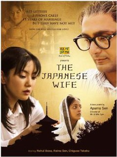 <i>The Japanese Wife</i> 2010 Indo-Japanese romantic drama film directed Aparna Sen
