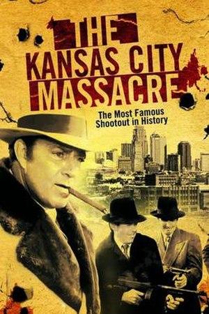 The Kansas City Massacre - Image: The Kansas City Massacre