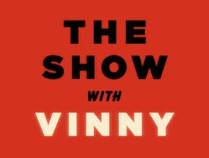 The Show with Vinny - Image: The Show with Vinny