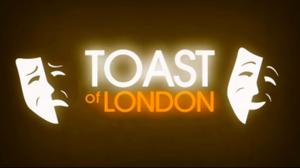 Toast of London - Image: Toast of London title card