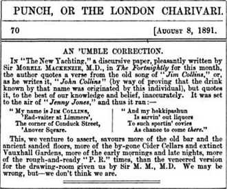 Tom Collins - An August 1891 article from the British weekly magazine Punch disparaging British physician Sir Morell Mackenzie for his claim that England was the originating country of the Tom Collins cocktail.