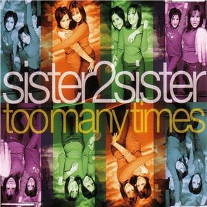 Too Many Times (Sister2Sister song) - Image: Too Many Times CD1