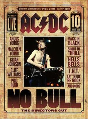 No Bull - On 8 September 2008 a director's cut edition entitled No Bull: The Director's Cut was released in the DVD and Blu-ray formats. This features the original concert as well as three new extra features.