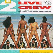 Cover art from 2 Live Crew album As Nasty As They Wanna Be.