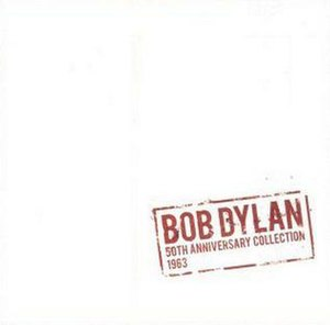 The 50th Anniversary Collection 1963 - Image: Bob Dylan 50th 2013