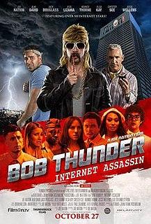 <i>Bob Thunder: Internet Assassin</i> 2015 film by Joseph Nation