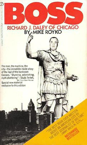 Boss (1971), Royko's unauthorized biography of...