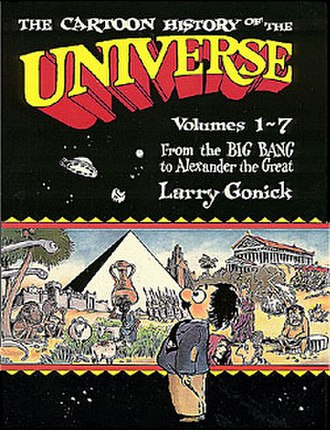 The Cartoon History of the Universe - Gonick's authorial voice is represented by the Professor, pictured on the cover of The Cartoon History of the Universe – From the Big Bang to Alexander the Great