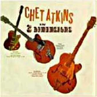 Chet Atkins in Three Dimensions - Image: Chet atkins three dimensions 1