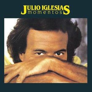 Momentos (Julio Iglesias album) - Image: Cover art of Julio Iglesias's Momentos