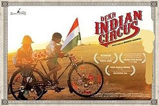 <i>Dekh Indian Circus</i> 2011 film by Mangesh Hadawale