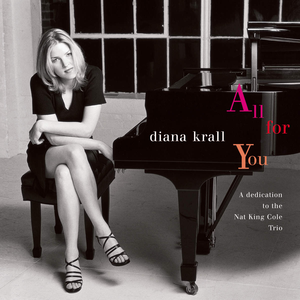 All for You: A Dedication to the Nat King Cole Trio - Image: Diana Krall All for You