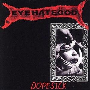 Dopesick - Image: Eye Hate God Dopesick