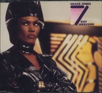 7 Day Weekend (song) - Image: Grace Jones 7 Day Weekend
