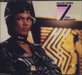 7 Day Weekend (song) - Image: Grace Jones 7 Day Weekend
