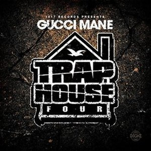 Trap House 4 - Image: Gucci Mane Trap House 4