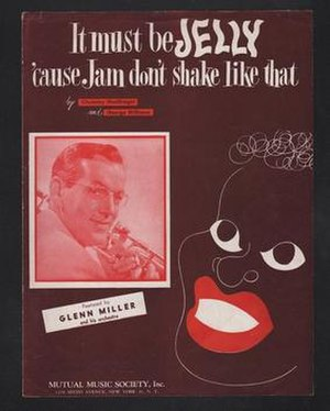 It Must Be Jelly ('Cause Jam Don't Shake like That) - 1944 U.S. sheet music cover, Mutual Music Society, N.Y.