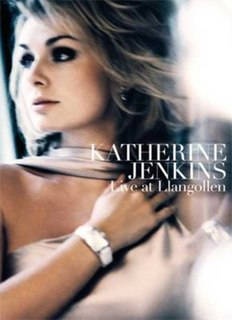 <i>Live at Llangollen</i> 2006 video by Katherine Jenkins