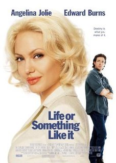 <i>Life or Something Like It</i> 2002 film by Stephen Herek