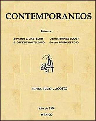 Los Contemporáneos - The magazine Contemporáneos was started by Jaime Torres Bodet, Bernardo J. Gastélum, Bernardo Ortiz de Montellano, and Enrique González Rojo.