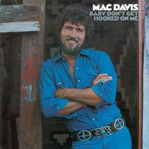 Baby, Don't Get Hooked on Me - Image: Mac Davis Baby Dont Get Hooked On Me