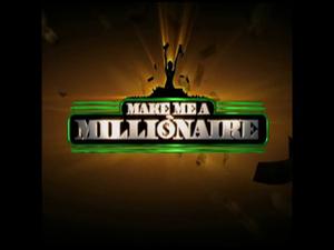 Make Me a Millionaire