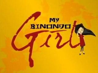 <i>My Binondo Girl</i>