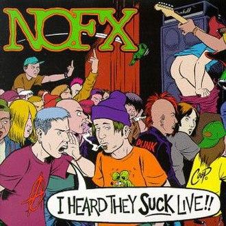I Heard They Suck Live!! - Image: NOFX I Heard They Suck Live! cover