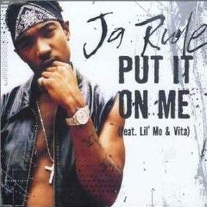Put It on Me (Ja Rule song) - Image: Put it on me cover