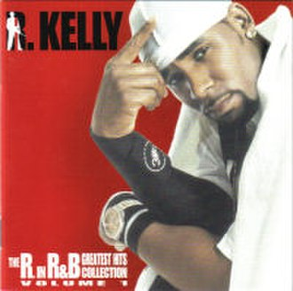 The R. in R&B Collection, Vol. 1 - Image: R Kelly The R In R And B Greatest Hits Collection Volume 1CDAlbum Cover