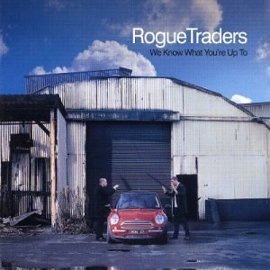 We Know What You're Up To - Image: Rogue Traders Album We Know What You're Up To