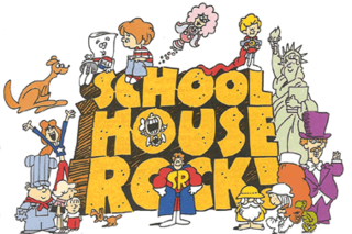 <i>Schoolhouse Rock!</i> American animated musical television series