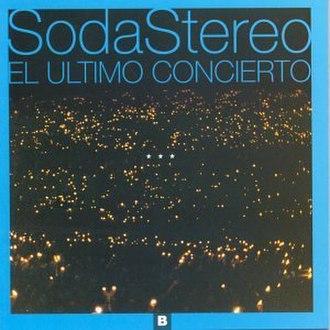 El Último Concierto - Image: Soda Stereo Ultimo Concierto B