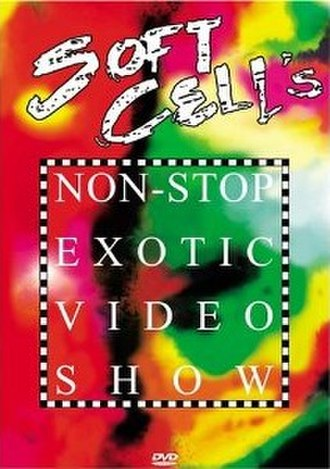 Soft Cell's Non-Stop Exotic Video Show - Image: Soft Cell's Non Stop Exotic Video Show