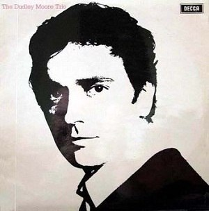 The Dudley Moore Trio - Image: The Dudley Moore Trio