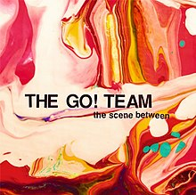 The Go! Team The Scene Between Album Cover.jpg