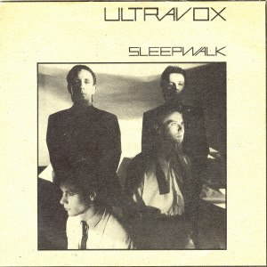 Sleepwalk (song) - Image: Ultravox Sleepwalk