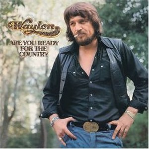 Are You Ready for the Country - Image: Waylon Jennings Are You Readyforthe Country