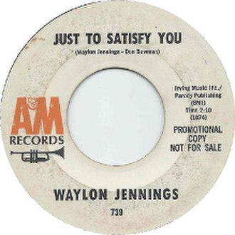 Just to Satisfy You (song) - Image: Waylon Jennings Just To Satisfy You