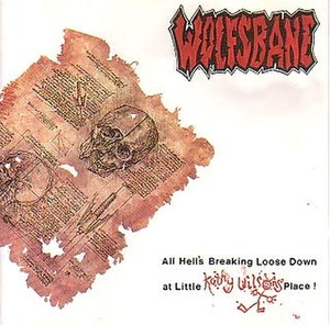 All Hell's Breaking Loose Down at Little Kathy Wilson's Place - Image: Wolfsbane All Hell's Breaking Loose