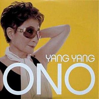 Yang Yang (song) - Image: Yoko Ono Yang Yang